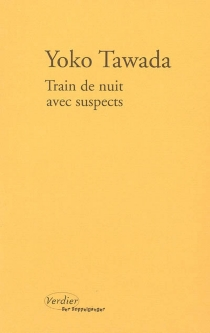 Train de nuit avec suspects - YokoTawada