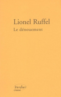 Le dénouement : essai - LionelRuffel