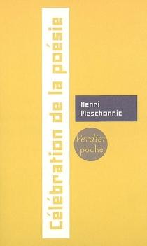 Célébration de la poésie - HenriMeschonnic
