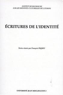 Ecritures de l'identité : actes du colloque tenu les 21 et 22 novembre 1996 à l'Université Jean Moulin-Lyon 3 -