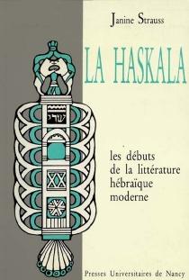 La Haskala : les débuts de la littérature hébraïque moderne - JanineStrauss