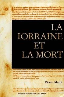 La Lorraine et la mort - PierreMarot