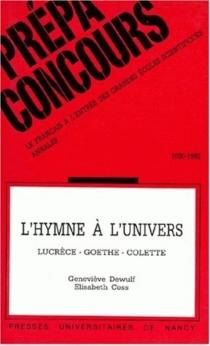L'Hymne à l'Univers : Lucrèce, Goethe, Colette - ElisabethCoss