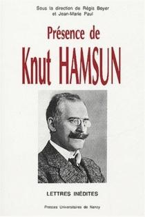Présence de Knut Hamsun : lettres inédites - Jean-MariePaul