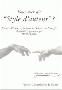 Vous avez dit style d'auteur ? : journée d'études stylistiques de l'Université Nancy 2 -