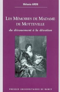 Les mémoires de Madame de Motteville : du dévouement à la dévotion - MélanieAron