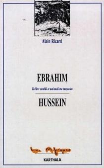 Ebrahim Hussein : théâtre swahili et nationalisme tanzanien - AlainRicard