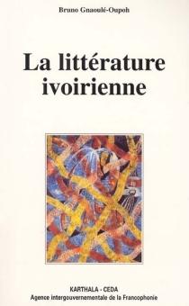La littérature ivoirienne - BrunoGnaoulé Oupoh