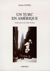 Un Turc en Amérique : journal des deux rives - NedimGürsel