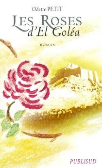 Les roses d'El Goléa - OdettePetit