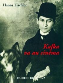 Kafka va au cinéma - HannsZischler