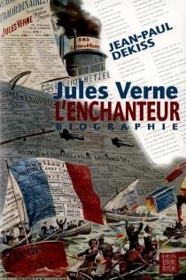 Jules Verne l'enchanteur - Jean-PaulDekiss
