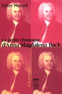 La petite chronique d'Anna Magdalena Bach - EstherMeynell