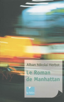 Le roman de Manhattan - Alban NikolaiHerbst