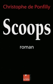 Scoops - Christophe de Ponfilly