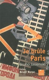 Je brûle Paris - BrunoJasienski
