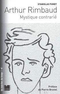 Arthur Rimbaud, mystique contrarié - StanislasFumet