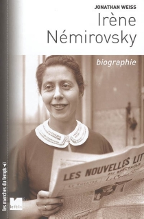 Irène Némirovsky : biographie - Jonathan M.Weiss
