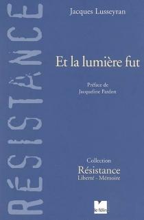 Et la lumière fut - JacquesLusseyran