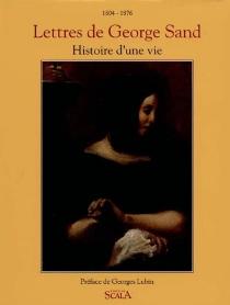 Lettres de George Sand : histoire d'une vie (1804-1876) - GeorgeSand