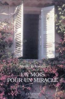 Un mois pour un miracle - NicoleÉchivard