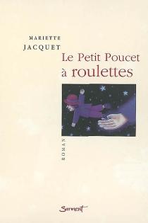 Le petit poucet à roulettes - MarietteJacquet