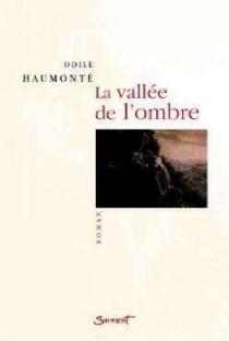 La vallée de l'ombre - OdileHaumonté