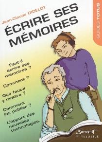 Ecrire ses mémoires - Jean-ClaudeDidelot