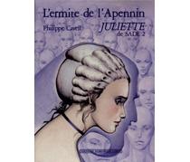Juliette de Sade : 02 : L'Ermite de l'Apennin - PhilippeCavell