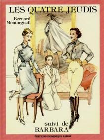 Les Quatre jeudis| Barbara - BernardMontorgueil
