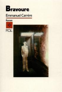 Bravoure - EmmanuelCarrère