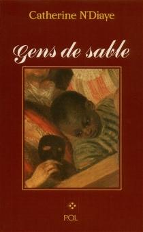 Gens de sable - CatherineN'Diaye
