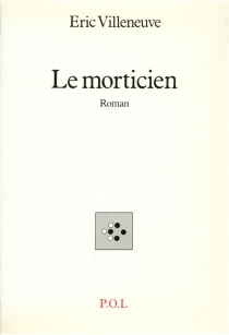 Le Morticien - ÉricVilleneuve