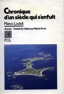 Chronique d'un siècle qui s'enfuit - MarcoLodoli