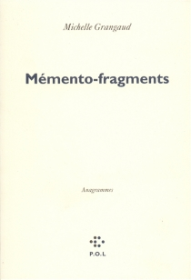Memento-fragments : anagrammes - Michelle Grangaud
