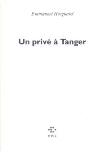 Un privé à Tanger - EmmanuelHocquard