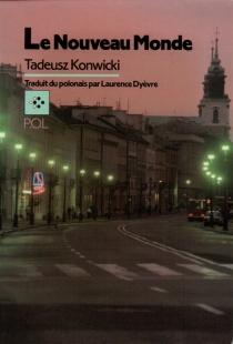 Le Nouveau monde - TadeuszKonwicki
