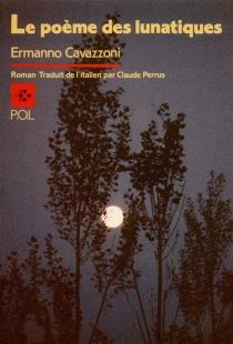 Le Poème des lunatiques - ErmannoCavazzoni