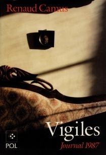 Vigiles : journal 1987 - RenaudCamus