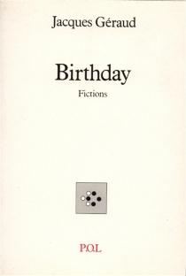 Birthday : fictions - JacquesGéraud