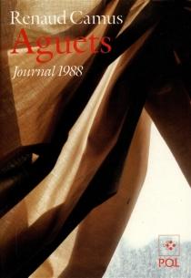 Aguets : journal 1988 - RenaudCamus