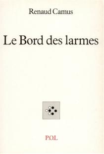 Le Bord des larmes - RenaudCamus