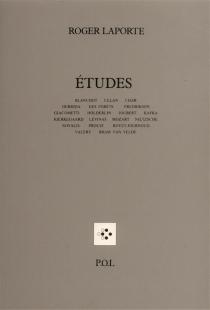 Etudes : Blanchot, Celan, Char, Derrida, Des Forêts, Fredrikson... - RogerLaporte