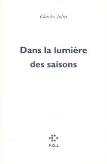 Dans la lumière des saisons : lettres à une amie lointaine - CharlesJuliet