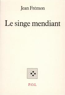 Le Singe mendiant - JeanFrémon