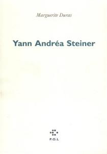 Yann Andréa Steiner - MargueriteDuras