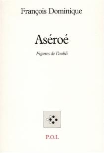 Aséroé - FrançoisDominique
