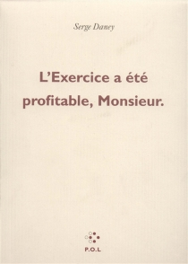 L'Exercice a été profitable, Monsieur - SergeDaney