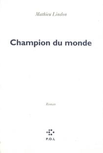 Champion du monde - MathieuLindon
