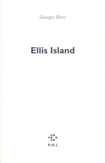 Récits d'Ellis Island - GeorgesPerec
